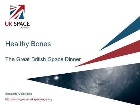 Healthy Bones The Great British Space Dinner Secondary Schools.
