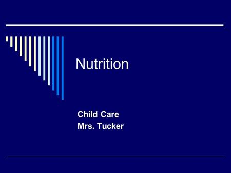Nutrition Child Care Mrs. Tucker. PROTEIN  Food Sources – meat, poultry, fish, nuts  Body Needs – to build and repair body tissues  Nutrient Shortage.