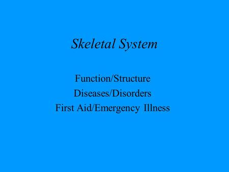 Function/Structure Diseases/Disorders First Aid/Emergency Illness
