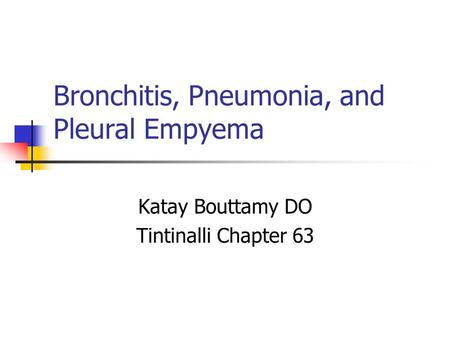 Bronchitis, Pneumonia, and Pleural Empyema