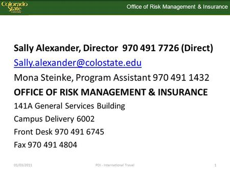 Sally Alexander, Director 970 491 7726 (Direct) Mona Steinke, Program Assistant 970 491 1432 OFFICE OF RISK MANAGEMENT &