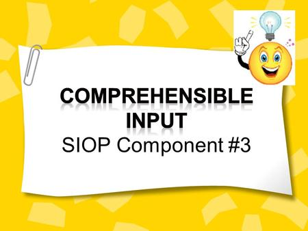 Comprehensible Input SIOP Component #3.