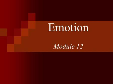 Emotion Module 12. What are emotions? full body responses, involving: 1. physiological arousal (increased heart rate) 2. expressive behaviors (smiling,