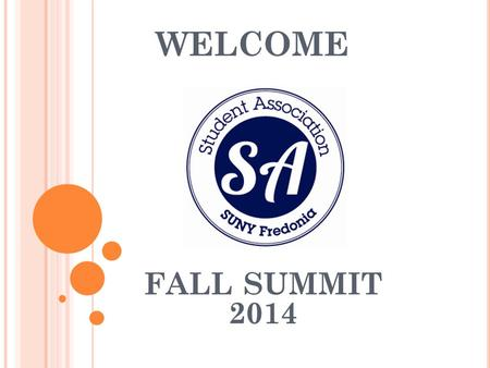 WELCOME FALL SUMMIT 2014. PRESIDENT Antonio Regulier.