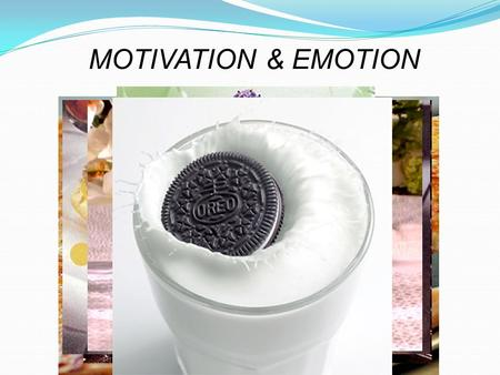 MOTIVATION & EMOTION. HUNGRY? What motivates you to eat? Is it physiological (physical) factors or psychological (mental) factors? Could it be a combination.