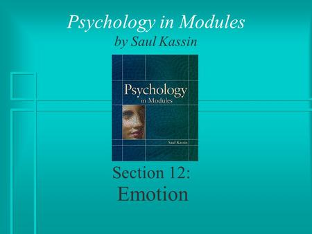 Section 12: Emotion Psychology in Modules by Saul Kassin.