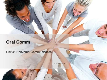 Unit 4: Nonverbal Communication Oral Comm RCSHS - KMH.