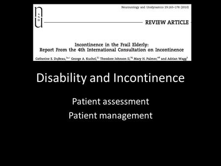 Disability and Incontinence Patient assessment Patient management.