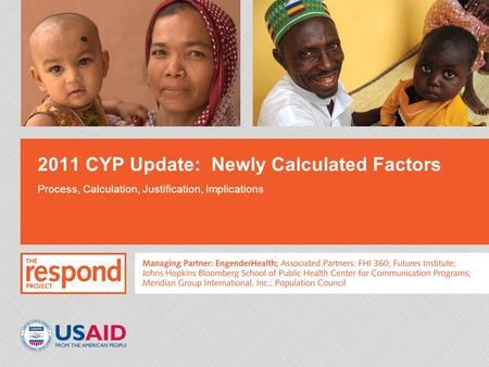 2011 CYP Update: Newly Calculated Factors Process, Calculation, Justification, Implications.
