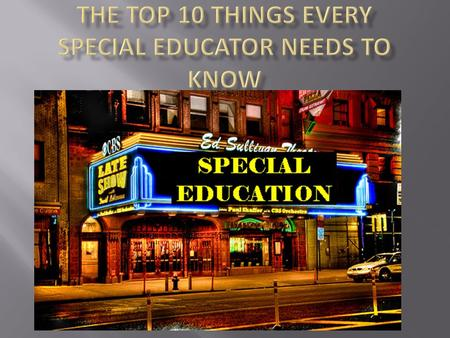  Special Education is mandated by federal law and we have to do what they say.