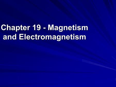 Chapter 19 - Magnetism and Electromagnetism. Over 2,000 years ago - an area of Greece known as Magnesia was noted for unusual rocks The rock, allowed.