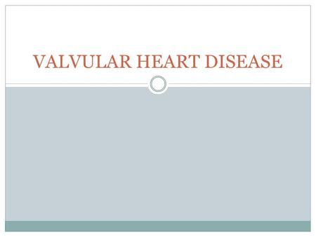 VALVULAR HEART DISEASE. Learning objectives Describe the etiology and clinical symptoms of acute rheumatic fever. Describe the pathology and natural history.