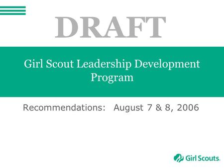 Girl Scout Leadership Development Program Recommendations: August 7 & 8, 2006 DRAFT.
