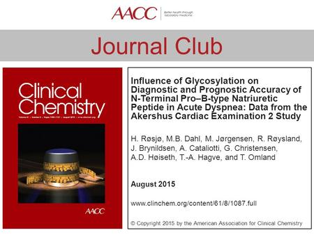 Journal Club Influence of Glycosylation on Diagnostic and Prognostic Accuracy of N-Terminal Pro–B-type Natriuretic Peptide in Acute Dyspnea: Data from.