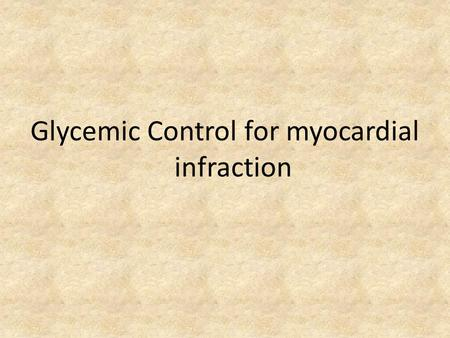 Glycemic Control for myocardial infraction. Why??????