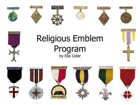 Religious Emblem Program by Ella Ozier. The Next 15 Minutes… Learn about the Religious Emblem Program Learn how you can easily implement it Call in the.