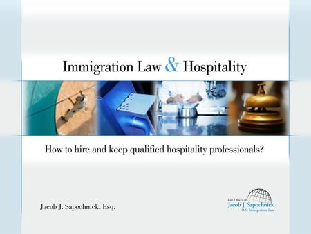 WELCOME AND INTRODUCTION Industry Highlights The Hospitality Industry is facing a serious labor shortage, and it is being felt in every major city across.