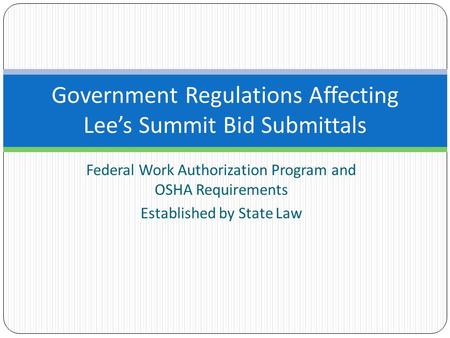 Federal Work Authorization Program and OSHA Requirements Established by State Law Government Regulations Affecting Lee's Summit Bid Submittals.