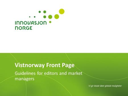 Guidelines for editors and market managers Vistnorway Front Page.