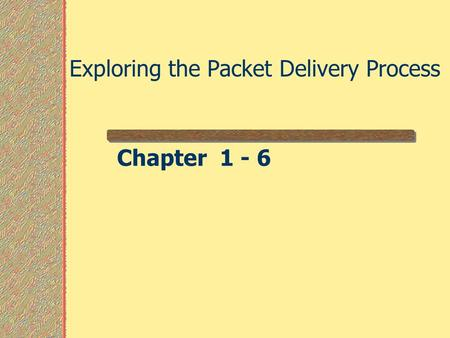 Exploring the Packet Delivery Process Chapter 1 - 6.
