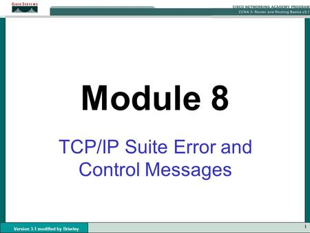1 Version 3.1 modified by Brierley Module 8 TCP/IP Suite Error and Control Messages.