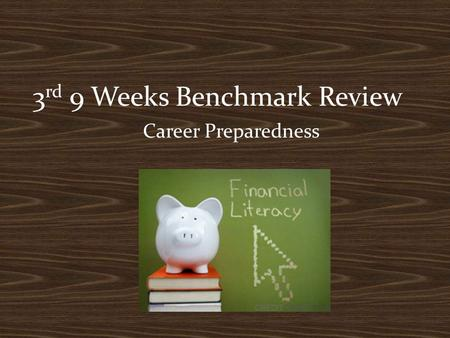 3 rd 9 Weeks Benchmark Review Career Preparedness.