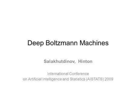 Deep Boltzmann Machines