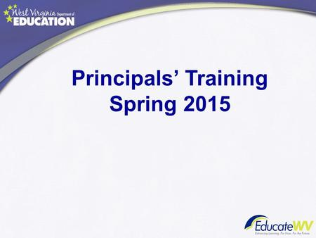 Principals' Training Spring 2015. Pre -Test 1. What is the WVEIS Course Code Manual and when do I need it? 2. What makes someone credentialed? 3. What.