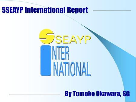 By Tomoko Okawara, SG SSEAYP International Report.