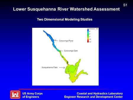 US Army Corps of Engineers Coastal and Hydraulics Laboratory Engineer Research and Development Center Lower Susquehanna River Watershed Assessment Two.