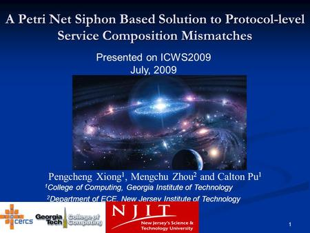 1 A Petri Net Siphon Based Solution to Protocol-level Service Composition Mismatches Pengcheng Xiong 1, Mengchu Zhou 2 and Calton Pu 1 1 College of Computing,