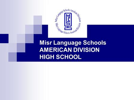 Misr Language Schools AMERICAN DIVISION HIGH SCHOOL.