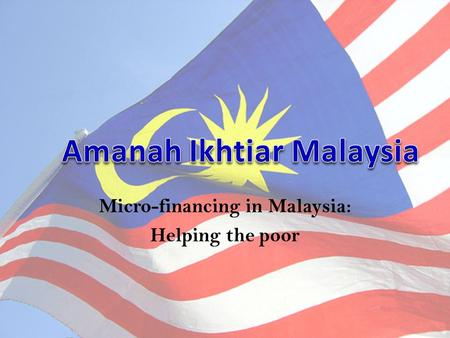 Micro-financing in Malaysia: Helping the poor. Imagine.