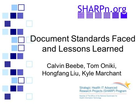 Document Standards Faced and Lessons Learned Calvin Beebe, Tom Oniki, Hongfang Liu, Kyle Marchant.
