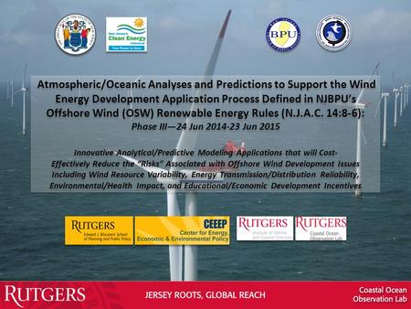 Atmospheric/Oceanic Analyses and Predictions to Support the Wind Energy Development Application Process Defined in NJBPU's Offshore Wind (OSW) Renewable.