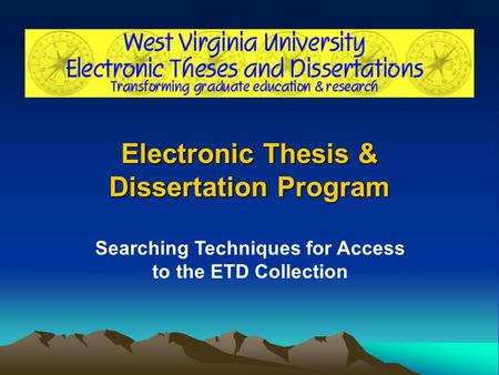Electronic Thesis & Dissertation Program Searching Techniques for Access to the ETD Collection.