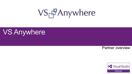 VS Anywhere. Visual Studio Industry Partner VS Anywhere NEXT STEPS Contact us at: Websitehttps://vsanywhere.com Blog- Facebook.