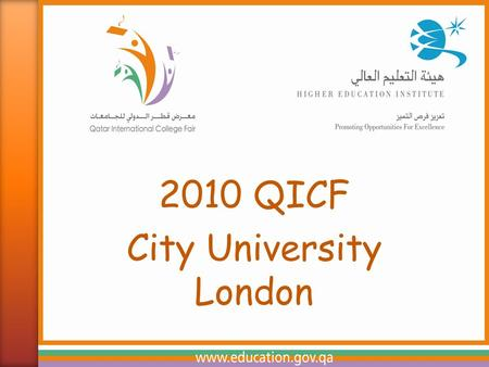 2010 QICF City University London.  A financial capital  A cultural capital  An historic capital  A multicultural capital.
