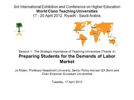 3rd International Exhibition and Conference on Higher Education World Class Teaching Universities 17 - 20 April 2012, Riyadh - Saudi Arabia, Session 1: