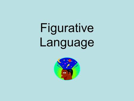 Figurative Language. What Is Figurative Language? Devices in writing to make it more interesting to the reader. Creates a more vivid picture in the reader's.