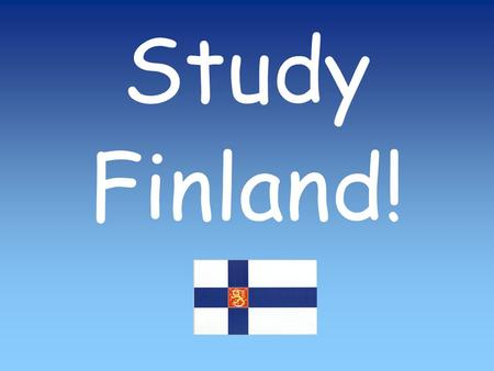 Study Finland!. HISTORY OF FINLAND  1155 The first missionaries arrive in Finland from Sweden and Finland becomes part of the Swedish realm.  1809.
