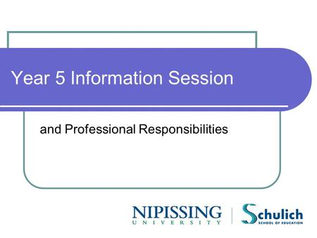 Year 5 Information Session and Professional Responsibilities.