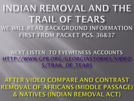 an analysis of indian removal Andrew jackson and indian removal mr o'brien preap 1 the following excerpts are adapted from a people's history of the united states by howard zinn the reading is from.