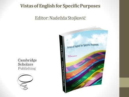 Vistas of English for Specific Purposes Editor: Nadežda Stojković.