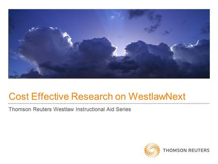 Cost Effective Research on WestlawNext