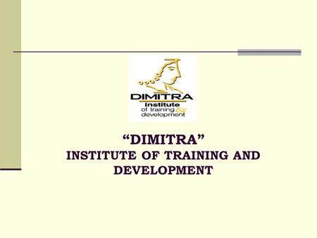 """DIMITRA"" INSTITUTE OF TRAINING AND DEVELOPMENT. PROJECTS  ""Equal Opportunities & Development: Establishment of a Mechanism to Facilitate and Support."