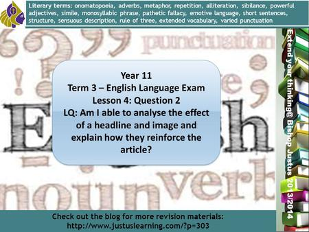 Miss L. Hamilton Extend your Bishop Justus 2013/2014 Year 11 Term 3 – English Language Exam Lesson 4: Question 2 LQ: Am I able to analyse the.