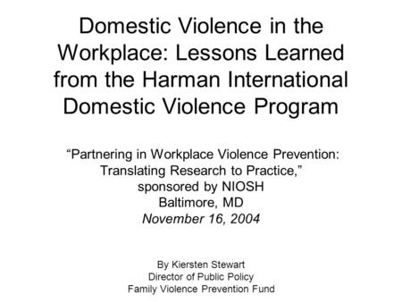 "Domestic Violence in the Workplace: Lessons Learned from the Harman International Domestic Violence Program ""Partnering in Workplace Violence Prevention:"