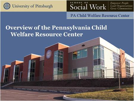 Overview of the Pennsylvania Child Welfare Resource Center.