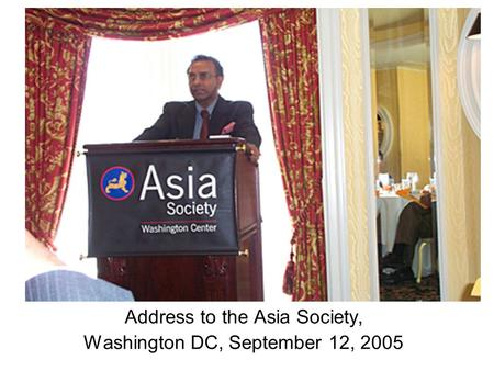 Address to the Asia Society, Washington DC, September 12, 2005.